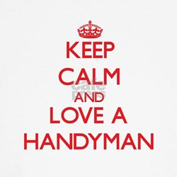 Keep Calm and Love a Handyman T-Shirt