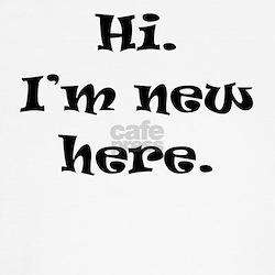 Hi Im New Here T-Shirt