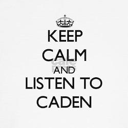 Keep Calm and Listen to Caden T-Shirt