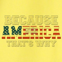 Because America, Thats Why 4th of July T-Shirt