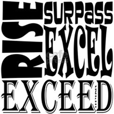 Rise, Surpass, Excel, Exceed White T-Shirt