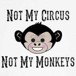 Not My Circus, Not My Monkeys (Cute) T-Shirt