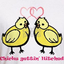 Chicks gettin' Hitched Shirt