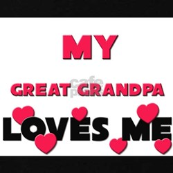 My GREAT GRANDPA Loves Me T