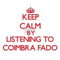 Keep calm by listening to COIMBRA FADO T-Shirt