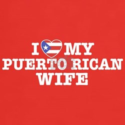 I love my puerto rican wife