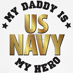 My Daddy is my US NAVY hero T-Shirt