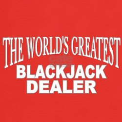 """The World's Greatest Blackjack Dealer"" T-Shirt"