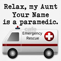 Relax My Aunt Is A Paramedic (Custom) T-Shirt