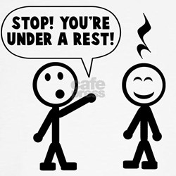 You're under a rest Tee