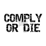 Comply Or Die Mug
