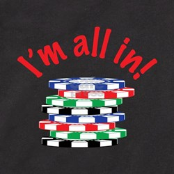 Im All In! T-Shirt