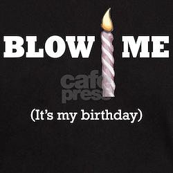 Blow Me (It's My Birthday) T-Shirt