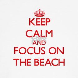 Keep Calm and focus on The Beach T-Shirt