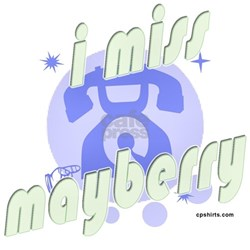 I Miss Mayberry Tee