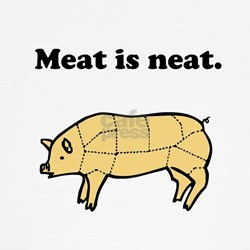 Meat is neat. Tee