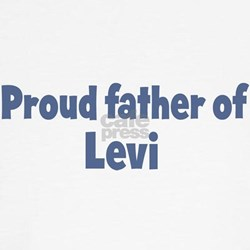 Proud father of Levi T
