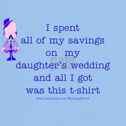 All My Savings Wedding T-Shirt