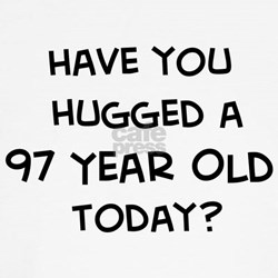 Hugged a 97 Year Old T