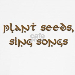 Plant Seeds, Sing Songs 9 T
