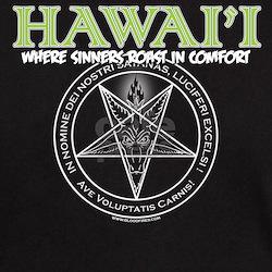 """Hawai'i: Where sinners roast in comfort"" T-Shirt"