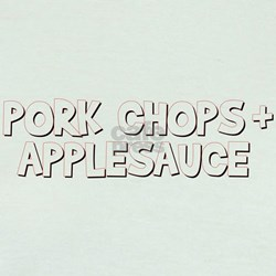 Pork Chops and Applesauce T