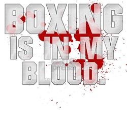 BOXING IS IN MY BLOOD Tee