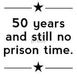 50 and no prison time Pajamas & Loungewear
