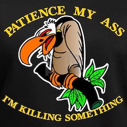 Patience My Ass Buzzard Shirt