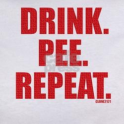 Drink. Pee. Repeat. Tee