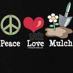 Peace Love Mulch Gardening T-Shirt