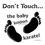 Don\'t touch baby knows karate Maternity