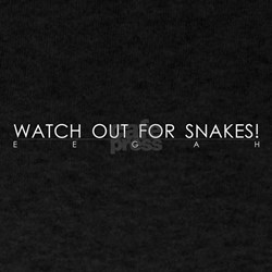 Watch Out For Snakes T-Shirt