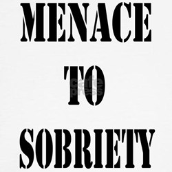 Menace to Sobriety T