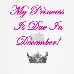 My Princess Is Due In December Shirt