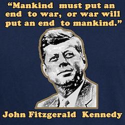 JFK Anti-War Quote T-Shirt