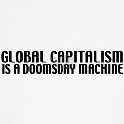 Global capitalism doomsday T