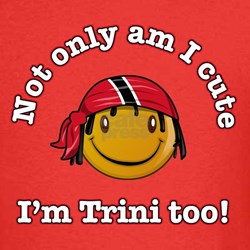 Not only am I cute I'm Trini too! T