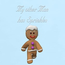 My Other Man has Sprinkles Gingerbread Man T-Shirt