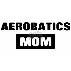 AEROBATICS mom Shirt