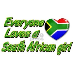 Everyone loves a South African girl Tee