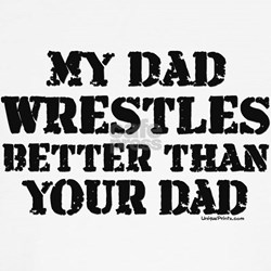 MY DAD WRESTLES BETTER THAN Y T