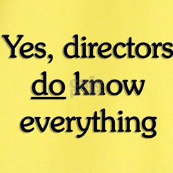 Yes, Directors Know Everything T
