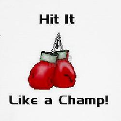 Hit it like a champ