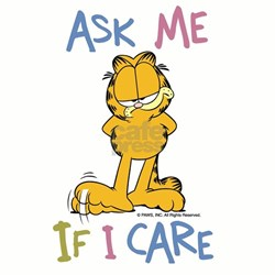 Ask Me If I Care Shirt