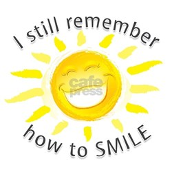 Still Remember How to Smile Shirt