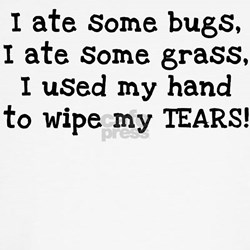 Ate Some Bugs T