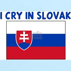 I CRY IN SLOVAK T-Shirt