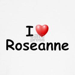 I Love Roseanne (Black) T