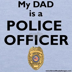 """""""My Dad Is A Police Officer"""" T"""